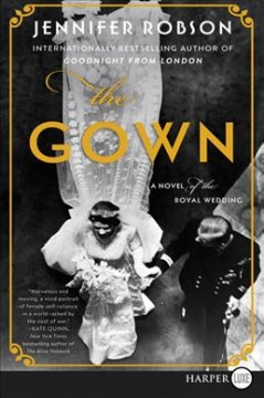 The gown : a novel of the royal wedding - Jennifer Robson