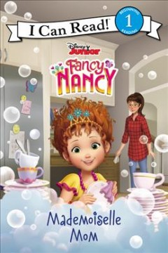 Fancy Nancy : Mademoiselle Mom - Nancy Parent