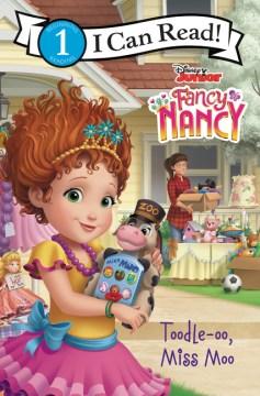 Fancy Nancy : Toodle-oo, Miss Moo - Victoria Saxon