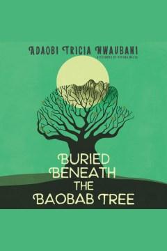 Buried beneath the baobab tree - Adaobi Nwaubani
