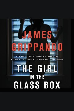 The girl in the glass box - James Grippando