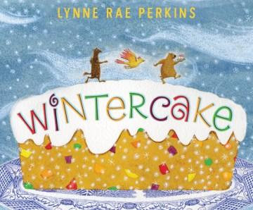 Wintercake - Lynne Rae Perkins