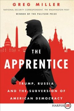 Apprentice : Trump, Russia and the Subverstion of American Democracy - Greg Miller