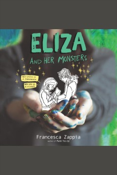 Eliza and Her Monsters - Francesca Zappia