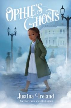 Ophie's Ghosts - Justina Ireland