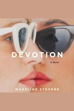 Devotion : a novel - Madeline Stevens