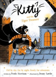 Kitty and the Tiger Treasure - Paula; Lovlie Harrison