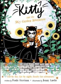 Kitty and the Sky Garden Adventure - Paula; Lovlie Harrison
