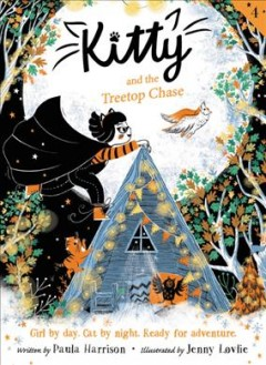 Kitty and the Treetop Chase - Paula; Lovlie Harrison