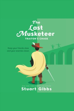 Traitor's Chase : The Last Musketeer Series, Book 2 - Stuart Gibbs