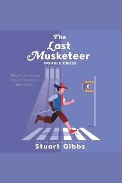 Double Cross : The Last Musketeer Series, Book 3 - Stuart Gibbs