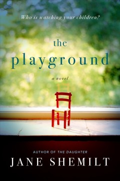 The playground : a novel - Jane Shemilt