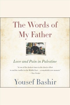 The words of my father : love and pain in Palestine - Yousef Khalil Bashir