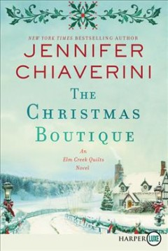 Christmas Boutique : An Elm Creek Quilts Novel - Jennifer Chiaverini