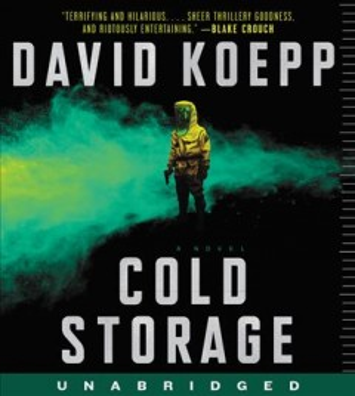 Cold storage : a novel - David Koepp