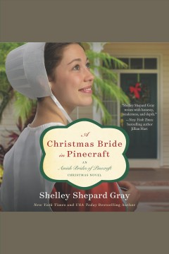 A Christmas bride in Pinecraft : an Amish brides of Pinecraft : Christmas novel - Shelley Shepard Gray