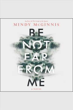 Be not far from me : a novel - Mindy McGinnis