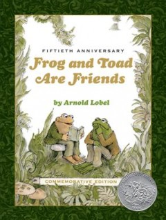 Frog and toad are friends : 50th anniversary edition. - Arnold Lobel