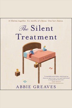 The silent treatment : a novel - Abbie Greaves