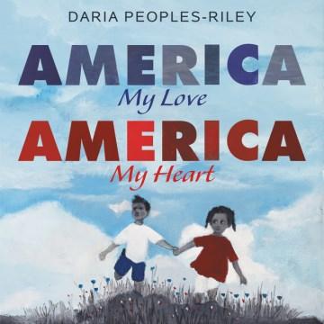 America, my love, America, my heart - Daria Peoples-Riley