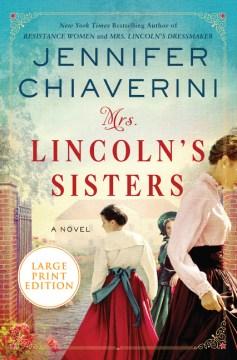 Mrs. Lincoln's Sisters - Jennifer Chiaverini