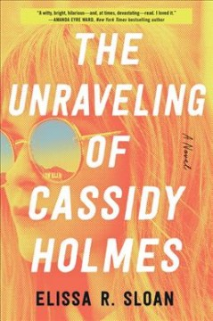 Unraveling of Cassidy Holmes - Elissa R Sloan