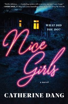 Nice girls : a novel - Catherine Dang