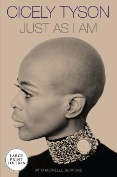 Just as I am : a memoir - Cicely Tyson