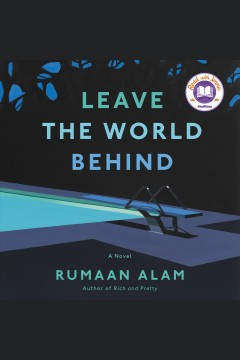 Leave the world behind : a novel - Rumaan Alam