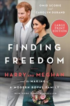 Finding freedom : Harry and Meghan and the making of a modern royal family - Omid Scobie