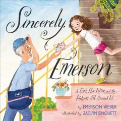 Sincerely, Emerson : A Girl, Her Letter, and the Helpers All Around Us - Emerson; Sinquett Weber