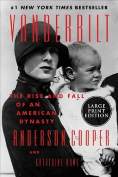 Vanderbilt : The Rise and Fall of an American Dynasty - Anderson; Howe Cooper