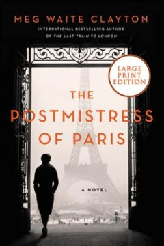 Postmistress of Paris - Meg Waite Clayton