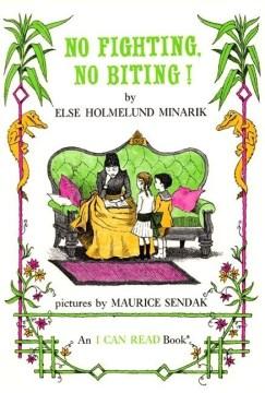 No fighting, no biting! - Else Holmelund Minarik