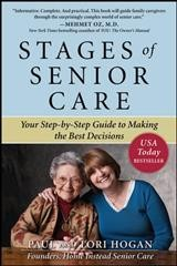 Stages of senior care : your step-by-step guide to making the best decisions  - Paul Hogan