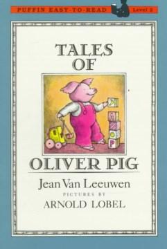 Tales of Oliver Pig - Jean Van Leeuwen