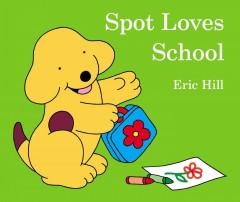Spot loves school - Eric Hill