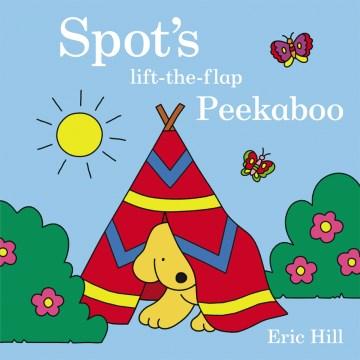 Spot's peekaboo : a lift-the-flap book - Eric Hill
