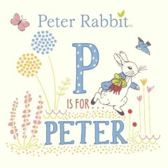 P is for Peter. - Beatrix Potter
