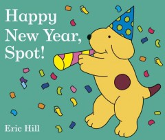 Happy New Year, Spot! - Eric Hill