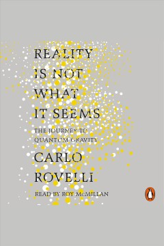 Reality is not what it seems : the elementary structure of things - Carlo Rovelli