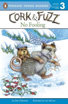 Cork & Fuzz : no fooling - Dori Chaconas