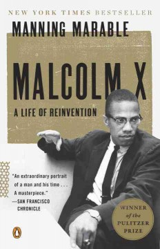 Malcolm X : A Life of Reinvention - Manning Marable