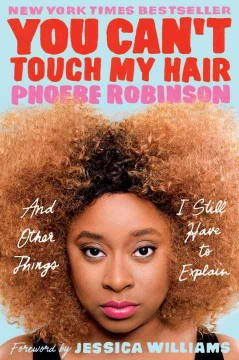 You can't touch my hair - Phoebe author Robinson