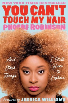 You can't touch my hair and other things I still have to explain - Phoebe author Robinson