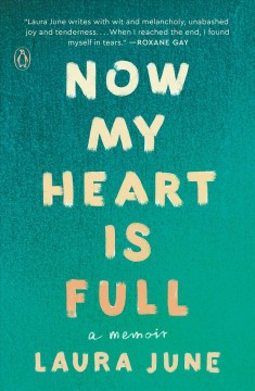 Now my heart is full : a memoir - Laura June