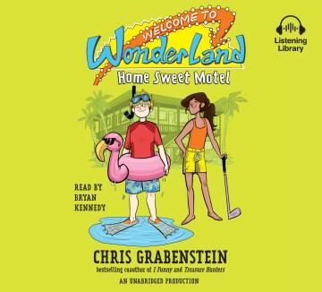 Home Sweet Motel : Library Edition - Chris; Kennedy Grabenstein