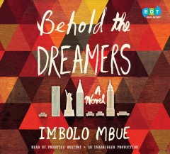 Behold the dreamers : a novel - Imbolo Mbue