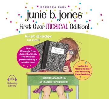 Junie B. Jones First Ever Musical Edition! : Junie B., First Grader (At Last!) Audiobook Plus Also 15 Songs from Junie B. Jones the Musical - Barbara; Heisler Park