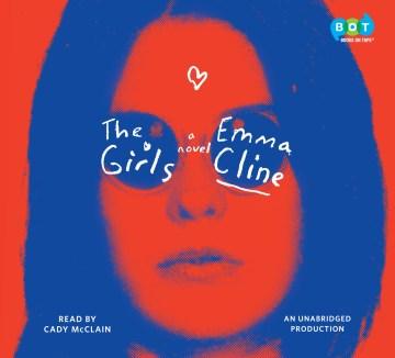 The girls : a novel - Emma Cline